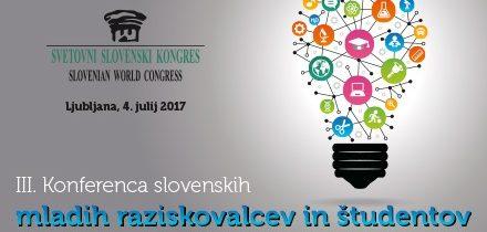 III. Konferenca slovenskih mladih raziskovalcev in študentov iz sveta in Slovenije