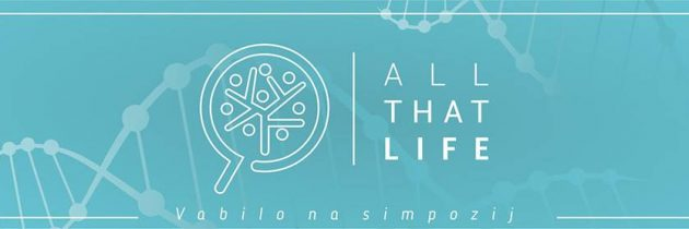 Simpozij »ALL THAT LIFE«