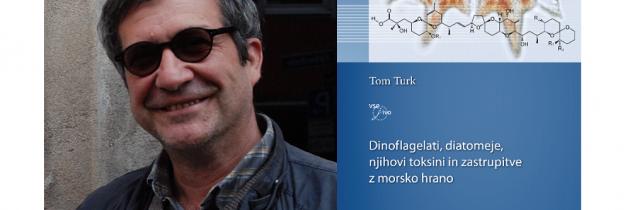 dr. Tom Turk: Dinoflagelati, diatomeje, njihovi toksini in zastrupitve z morsko hrano