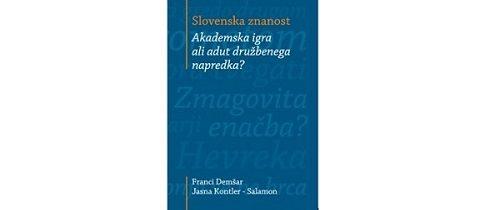 Slovenska znanost – Akademska igra ali adut družbenega napredka?